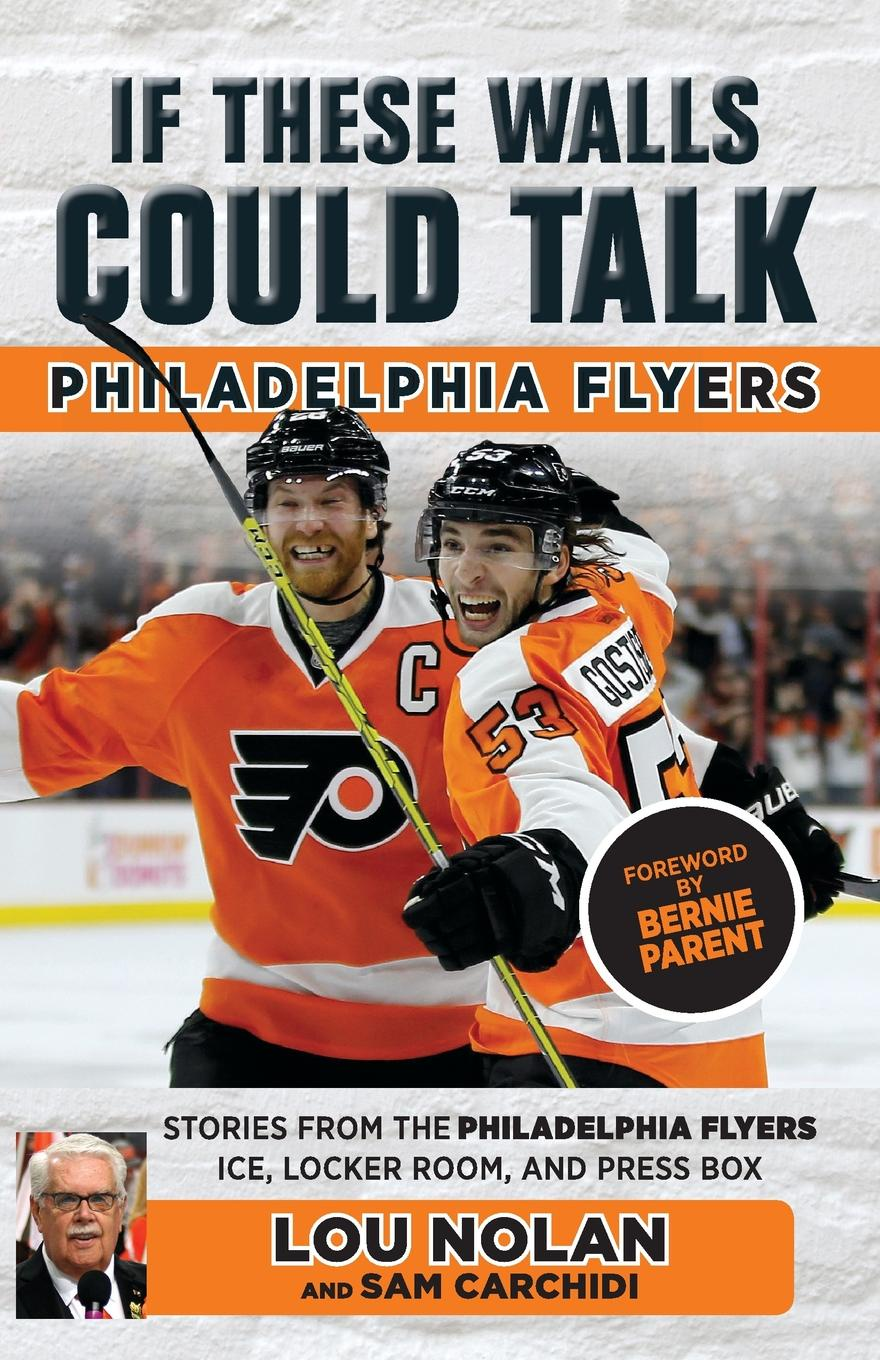 Lou Nolan If These Walls Could Talk. Philadelphia Flyers if only they could talk
