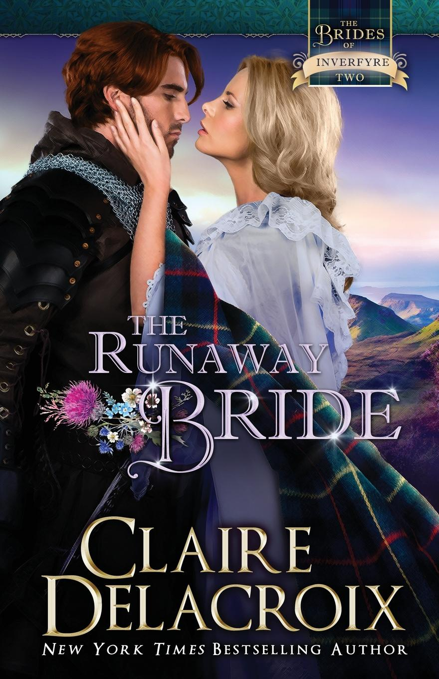 Claire Delacroix The Runaway Bride. A Medieval Scottish Romance kathryn ross the unexpected father