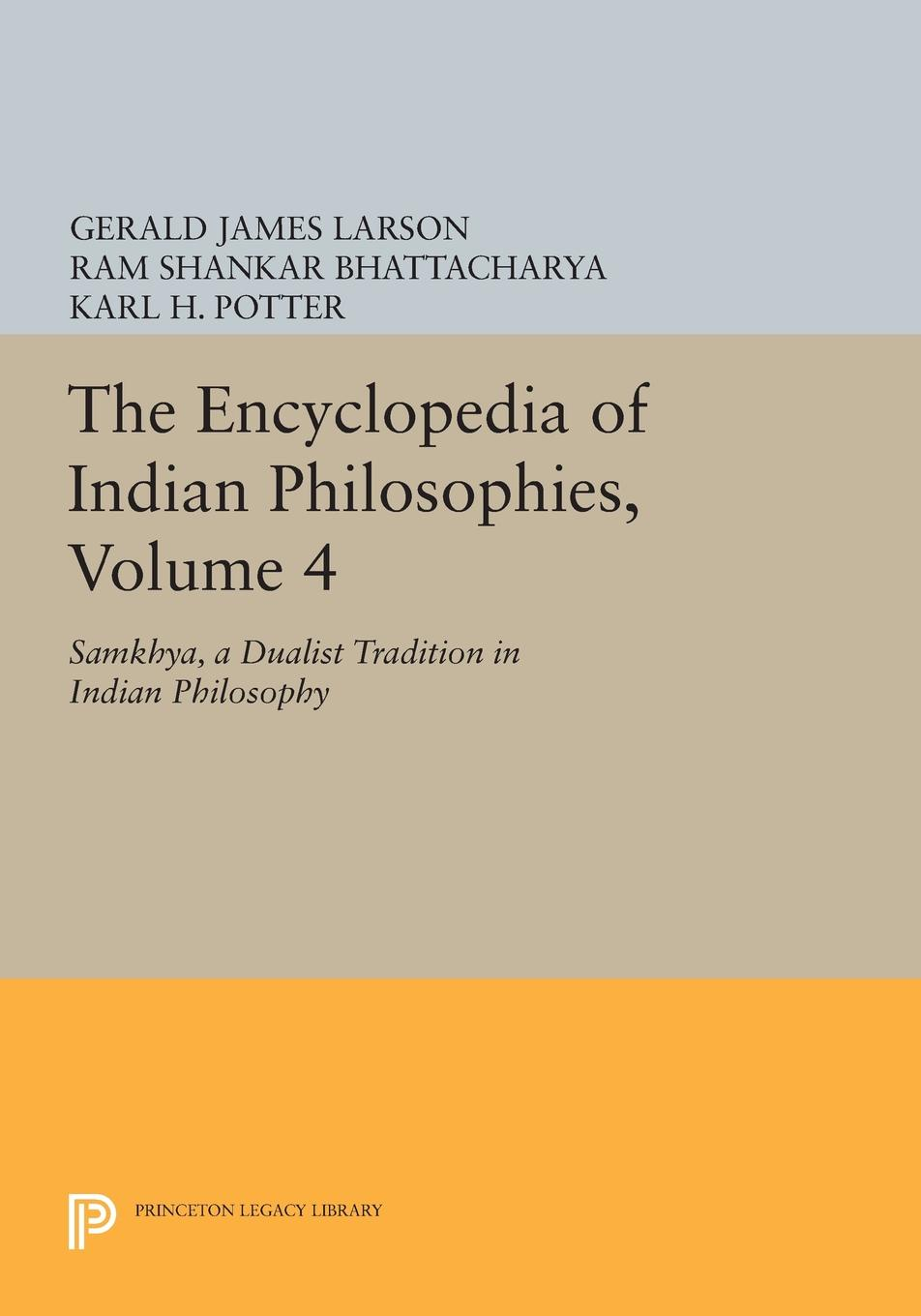 Gerald James Larson, Ram Shankar Bhattacharya The Encyclopedia of Indian Philosophies, Volume 4. Samkhya, A Dualist Tradition in Indian Philosophy samkhya philosophy a generic view