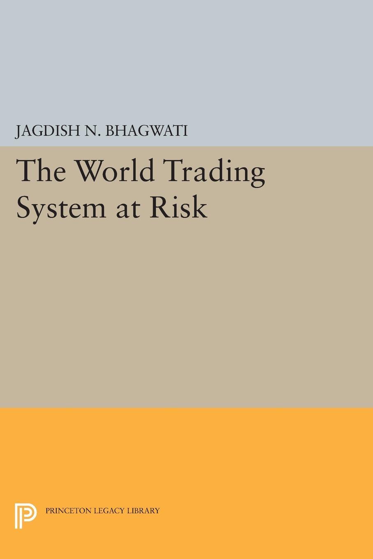 лучшая цена Jagdish N. Bhagwati The World Trading System at Risk