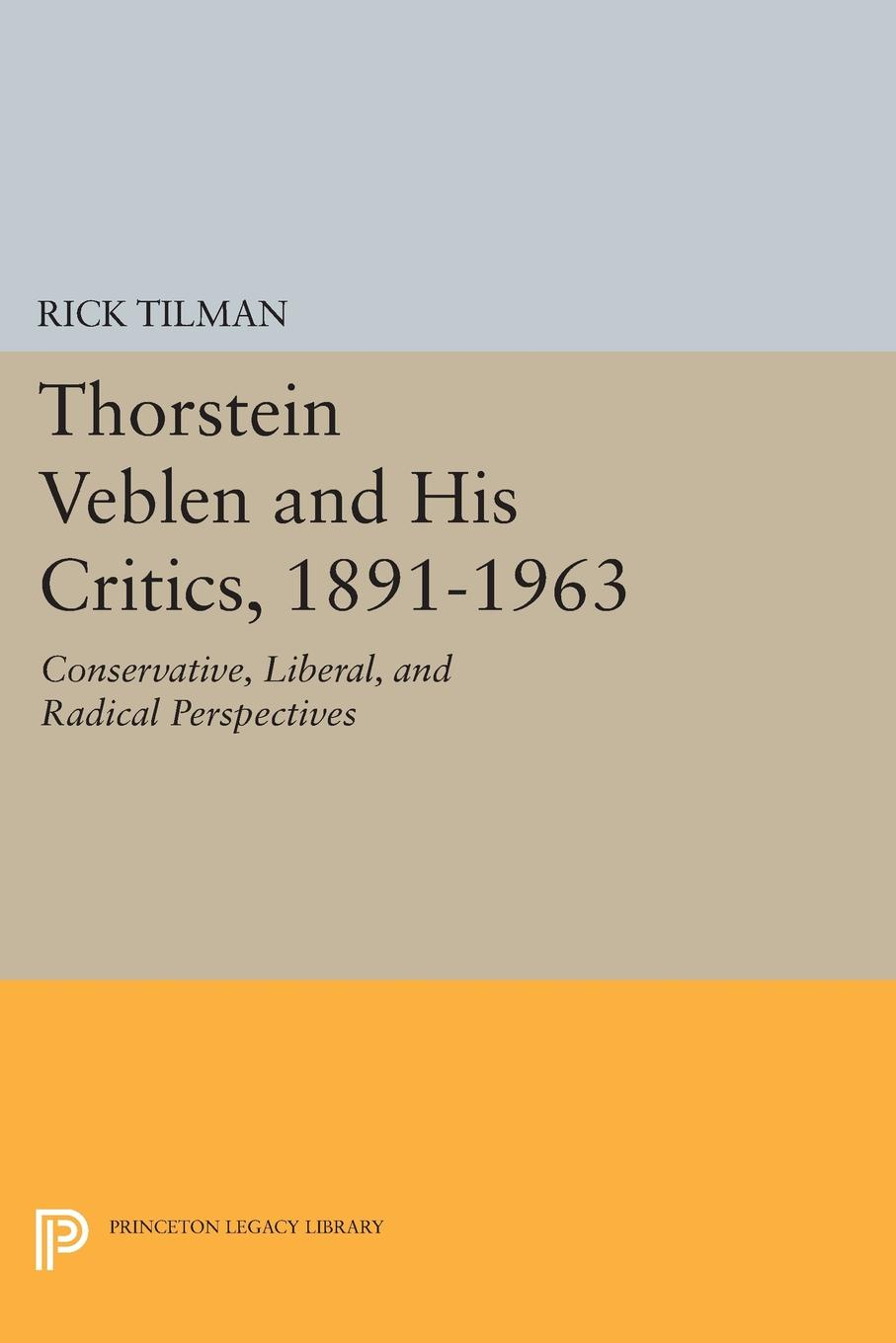 где купить Rick Tilman Thorstein Veblen and His Critics, 1891-1963. Conservative, Liberal, and Radical Perspectives по лучшей цене