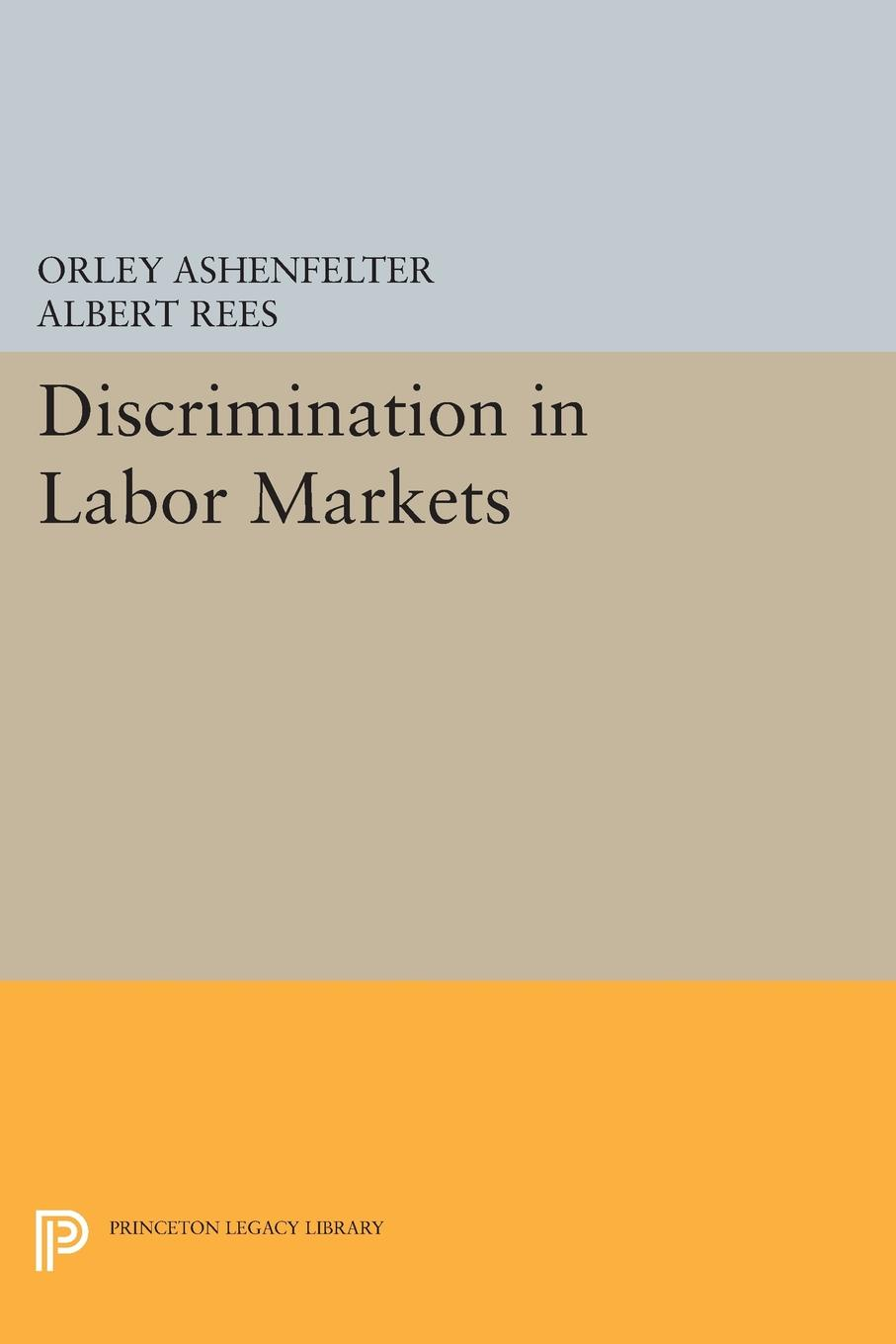 Orley Ashenfelter, Albert Rees Discrimination in Labor Markets studies on price discrimination in imperfectlycompetitive markets