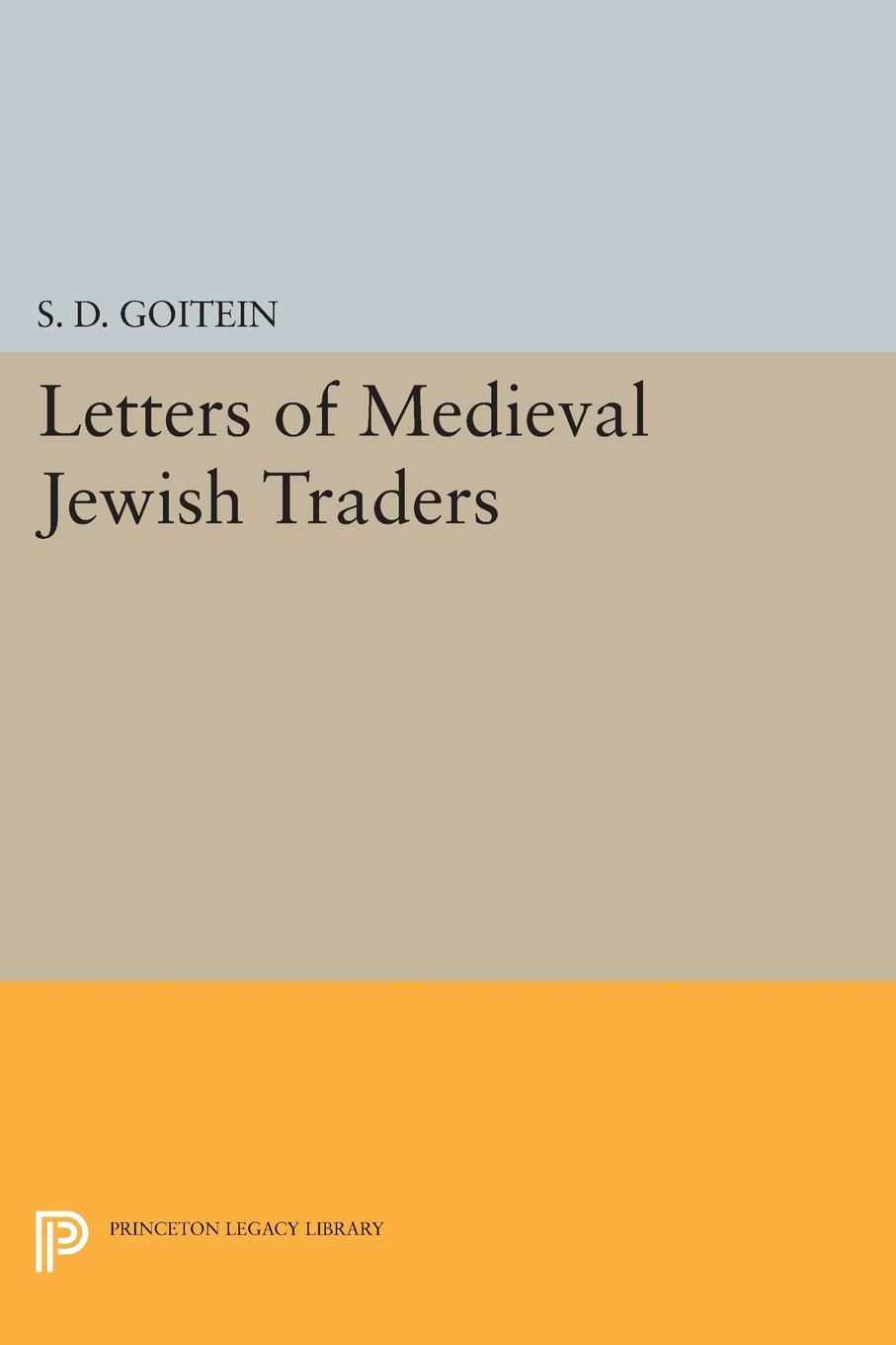 S. D. Goitein Letters of Medieval Jewish Traders