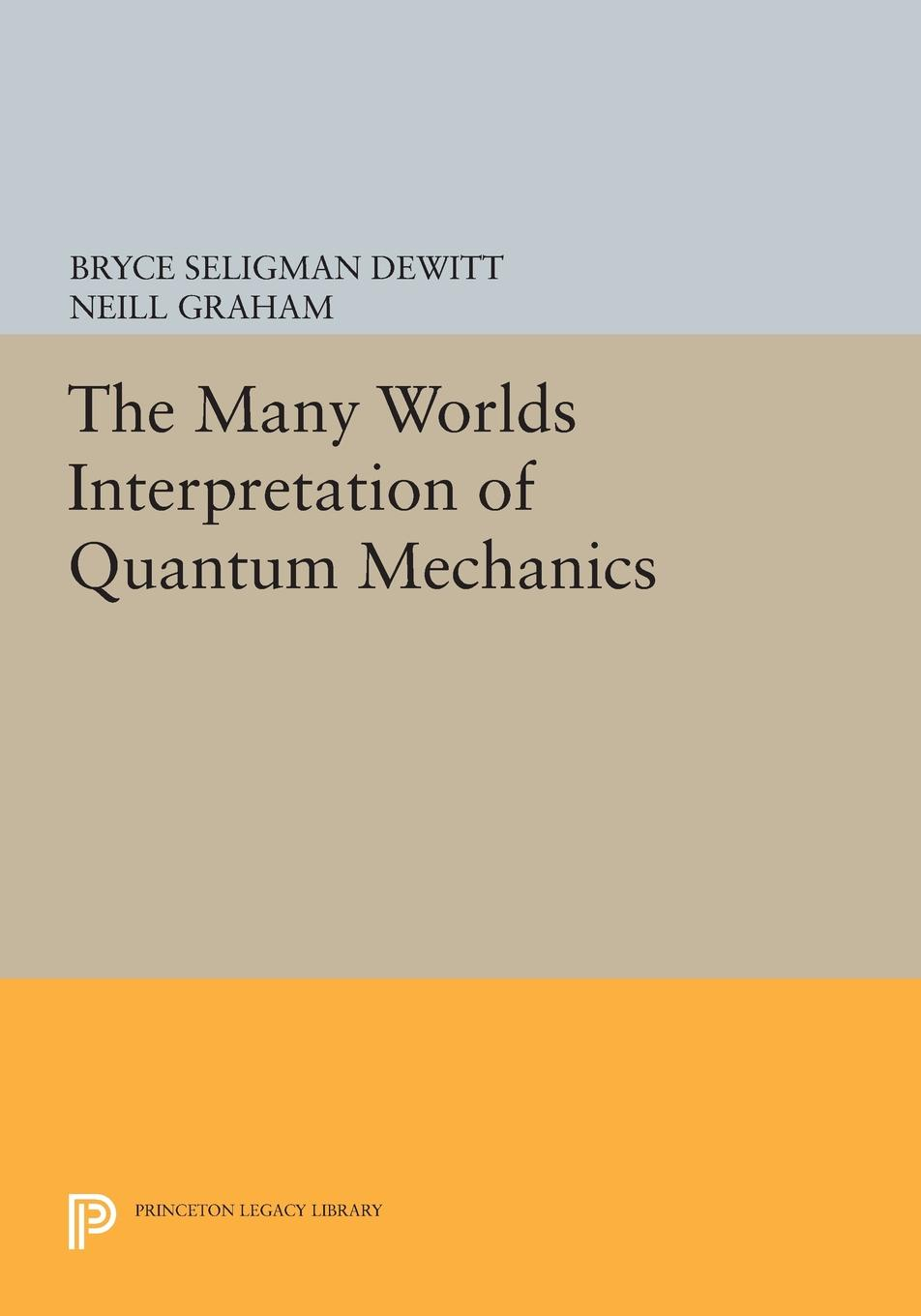 The Many Worlds Interpretation of Quantum Mechanics martin bojowald the universe a view from classical and quantum gravity isbn 9783527667697