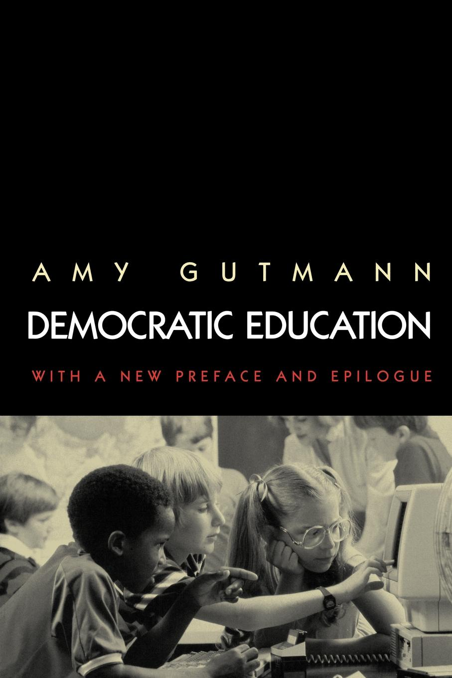 Amy Gutmann Democratic Education. Revised Edition amy gutmann democratic education revised edition