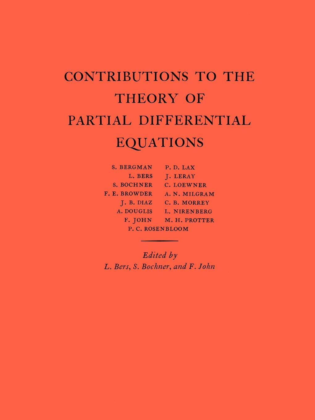Lipman Bers, Salomon Trust, Fritz John Contributions to the Theory of Partial Differential Equations. (AM-33), Volume 33 qualitative theory of differential equations