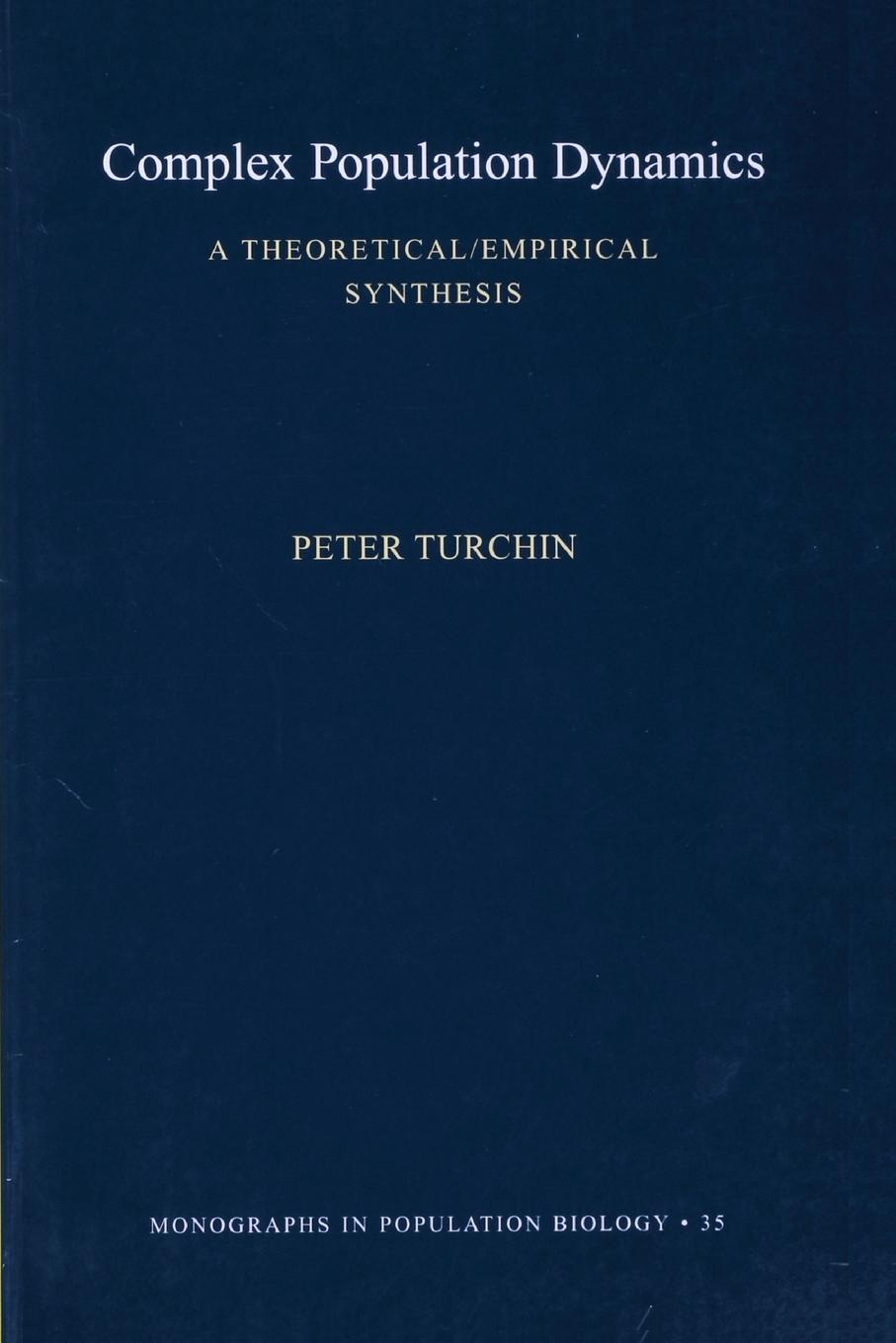 Peter Turchin Complex Population Dynamics. A Theoretical/Empirical Synthesis (MPB-35) jim hone applied population and community ecology the case of feral pigs in australia isbn 9781118329719