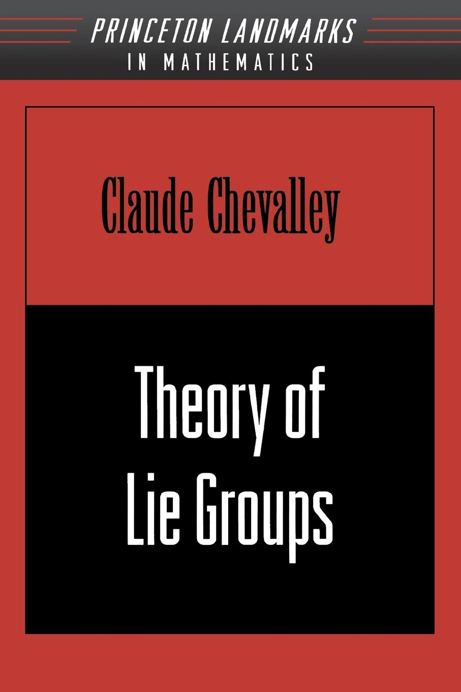 Claude Chevalley Theory of Lie Groups (PMS-8), Volume 8 as lie the dead