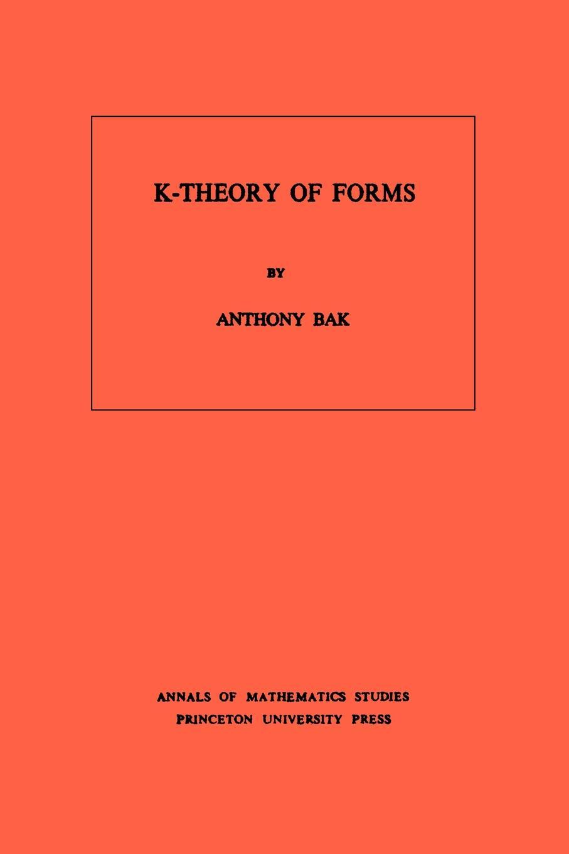 Anthony Bak K-Theory of Forms. (AM-98), Volume 98 98