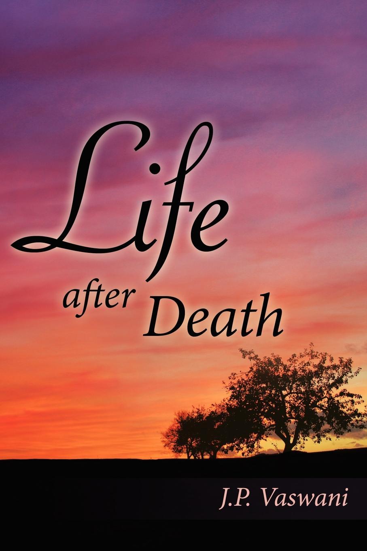 J.P. Vaswani Life after Death atkinson k life after life