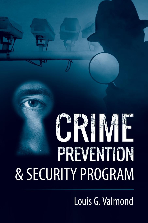 Louis G. Valmond Crime Prevention & Security Program effectiveness of witness security program