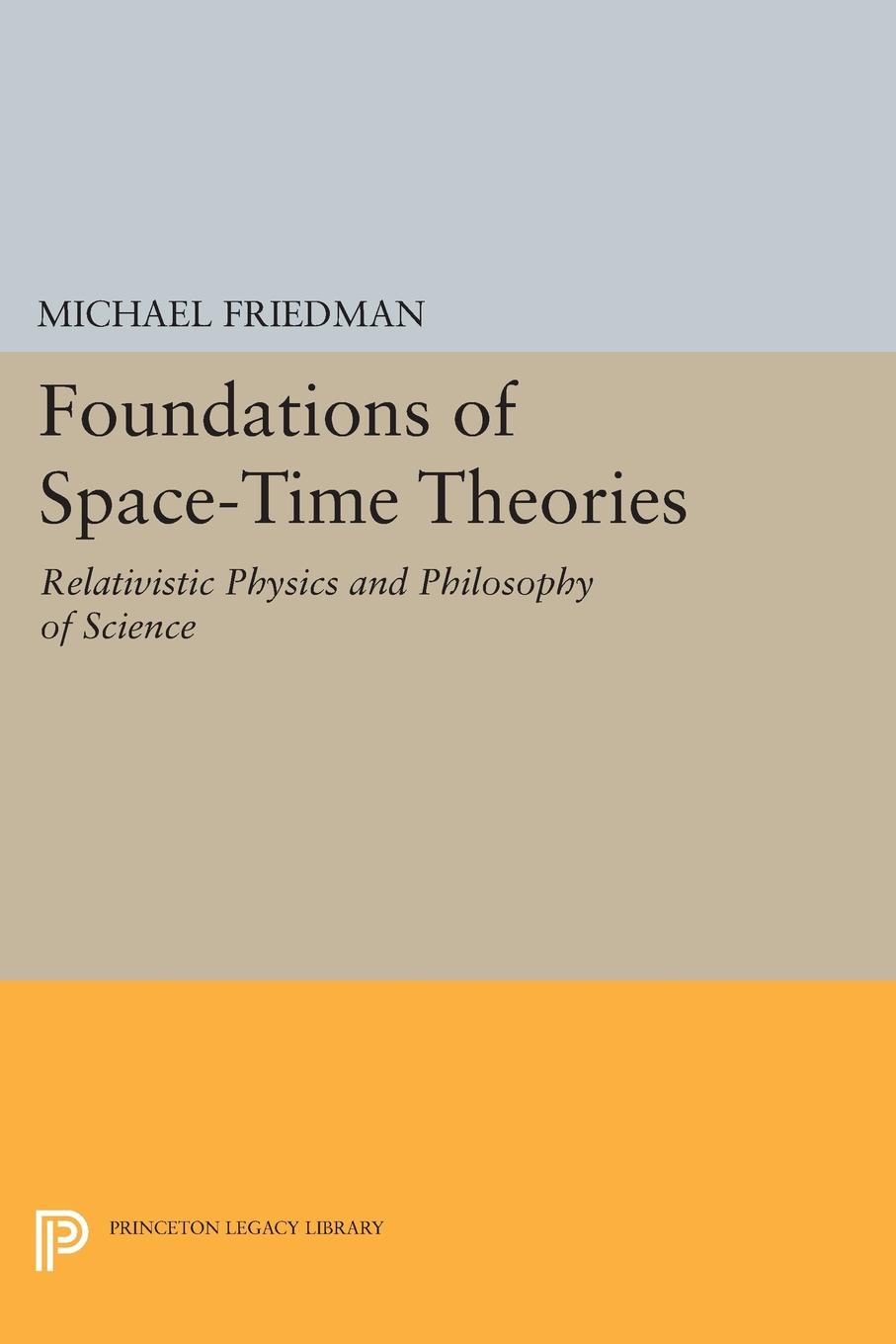 Foundations of Space-Time Theories. Relativistic Physics and Philosophy of Science