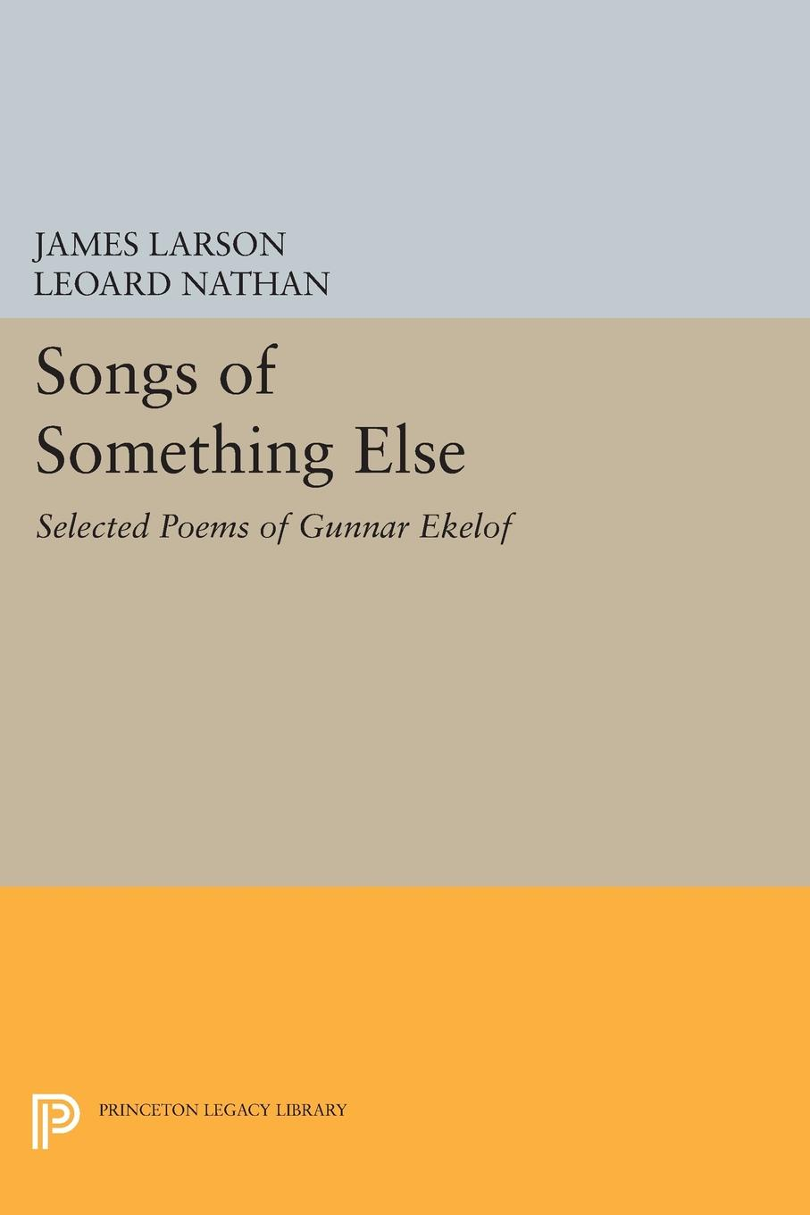 James Larson, Leonard Nathan Songs of Something Else. Selected Poems of Gunnar Ekelof цена