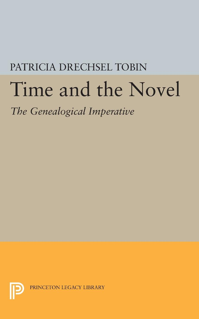 Patricia Drechsel Tobin Time and the Novel. The Genealogical Imperative patricia johns the lawman s surprise family
