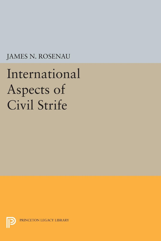 James N. Rosenau International Aspects of Civil Strife k h spencer pickett the internal auditing handbook