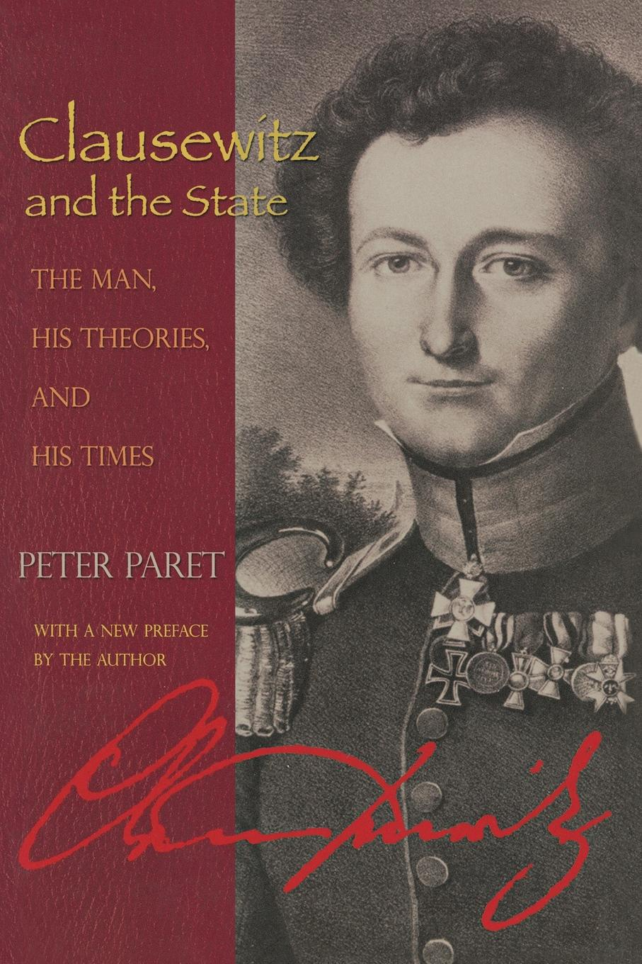 Peter Paret Clausewitz and the State. The Man, His Theories, and His Times dominique paret secure connected objects