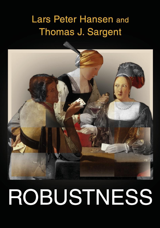 лучшая цена Lars Peter Hansen, Thomas J. Sargent Robustness