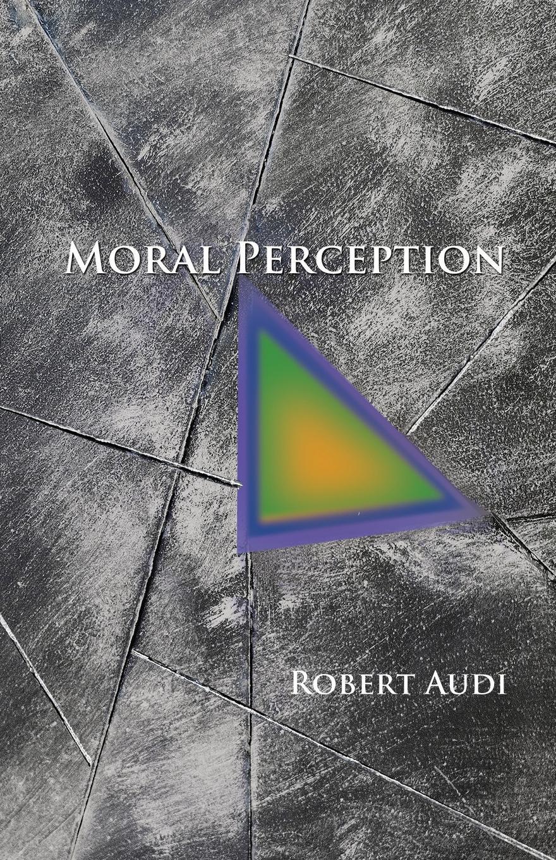 Robert Audi Moral Perception недорого