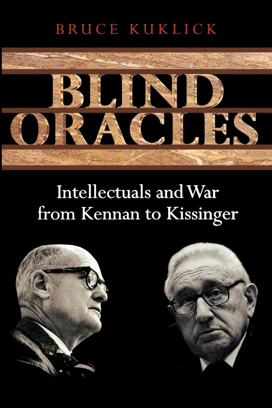 Bruce Kuklick Blind Oracles. Intellectuals and War from Kennan to Kissinger dilan prasad harsha senanayake the influence of the civil war on mahinda rajapaksa s foreign policy in sri lanka during 2005 2015