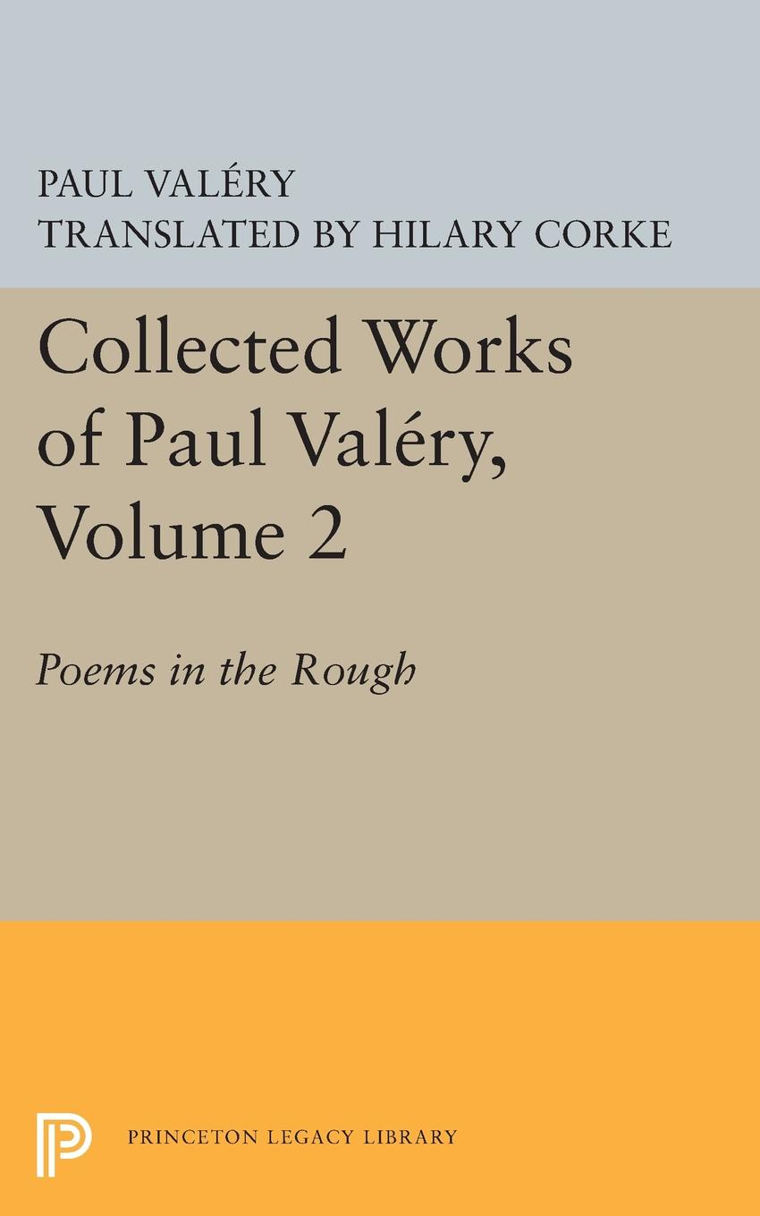 Paul Valéry Collected Works of Paul Valery, Volume 2. Poems in the Rough ajurmotts g zannotti william n joyce fishing derby poems in princeton tufts