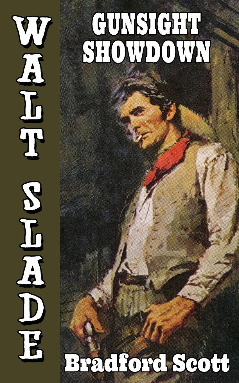 Gunsight Showdown. A Walt Slade Western. Bradford Scott