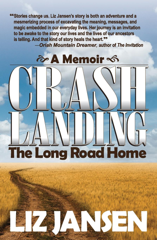 Liz Jansen Crash Landing. The Long Road Home jansen
