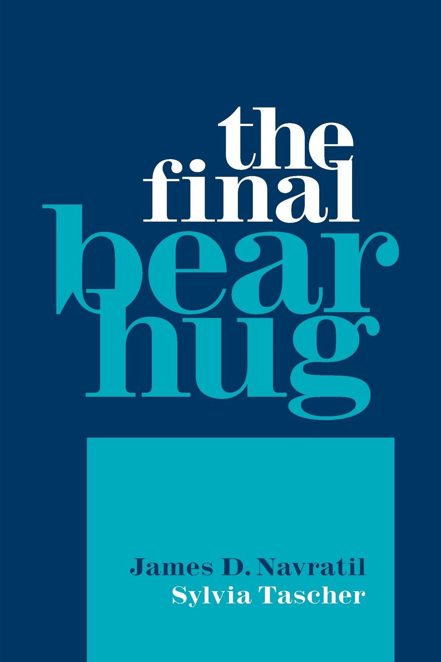 James D. Navratil, Sylvia Tascher The Final Bear Hug