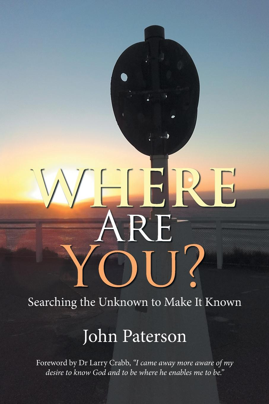 John Paterson Where Are You?. Searching the Unknown to Make It Known helana michelle i am something