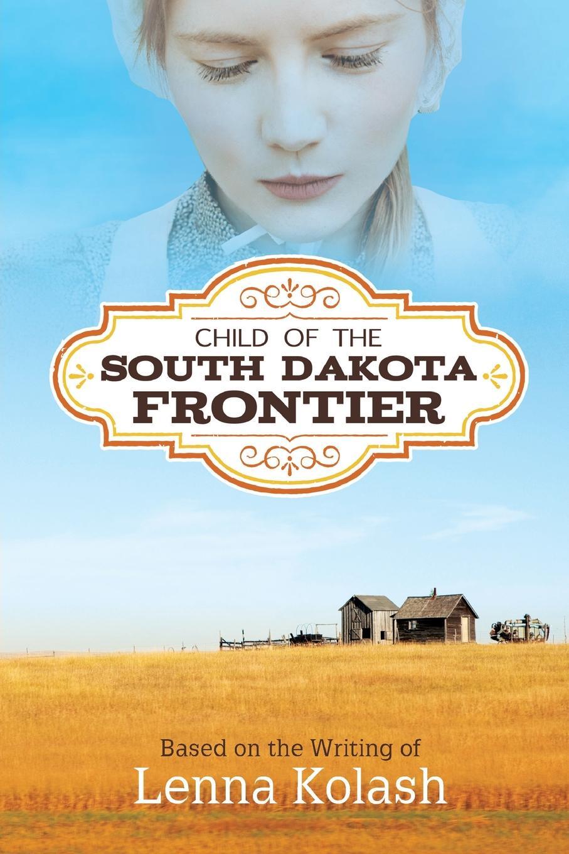 где купить Lenna Kolash Child of the South Dakota Frontier по лучшей цене
