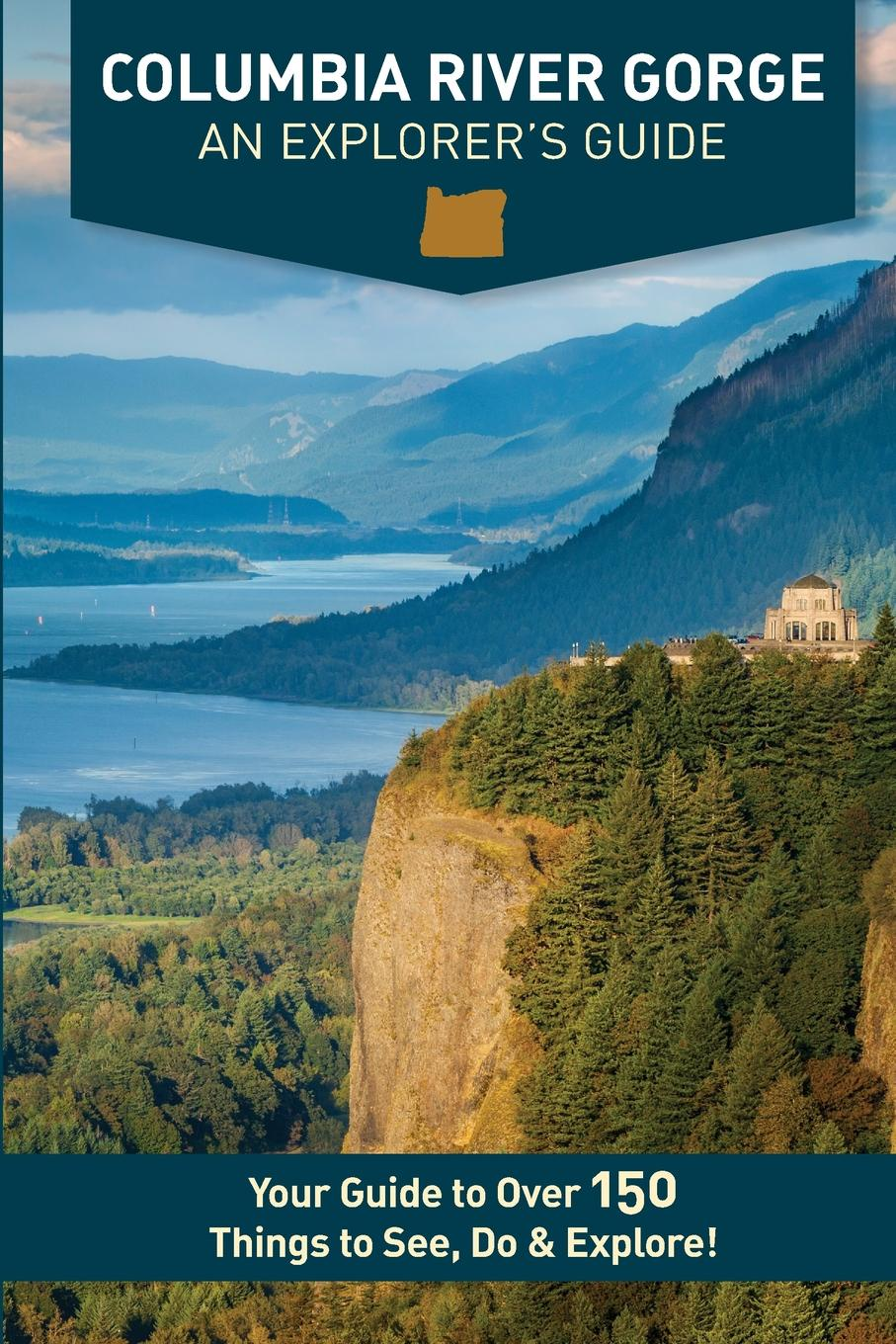 Mike Westby, Kristy Westby Columbia River Gorge - An Explorer's Guide