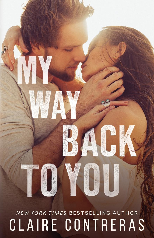 где купить Claire Contreras My Way Back to You по лучшей цене