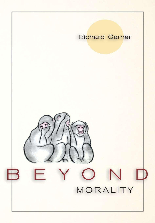 где купить Richard Garner Beyond Morality (Ethics and Action) по лучшей цене