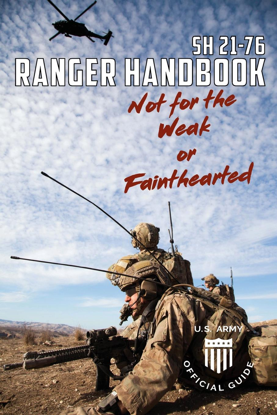 United States Government US Army Soldier Handbook SH 21-76 US Army Ranger Handbook February 2011 an activist handbook for the education revolution united opt out s test of courage