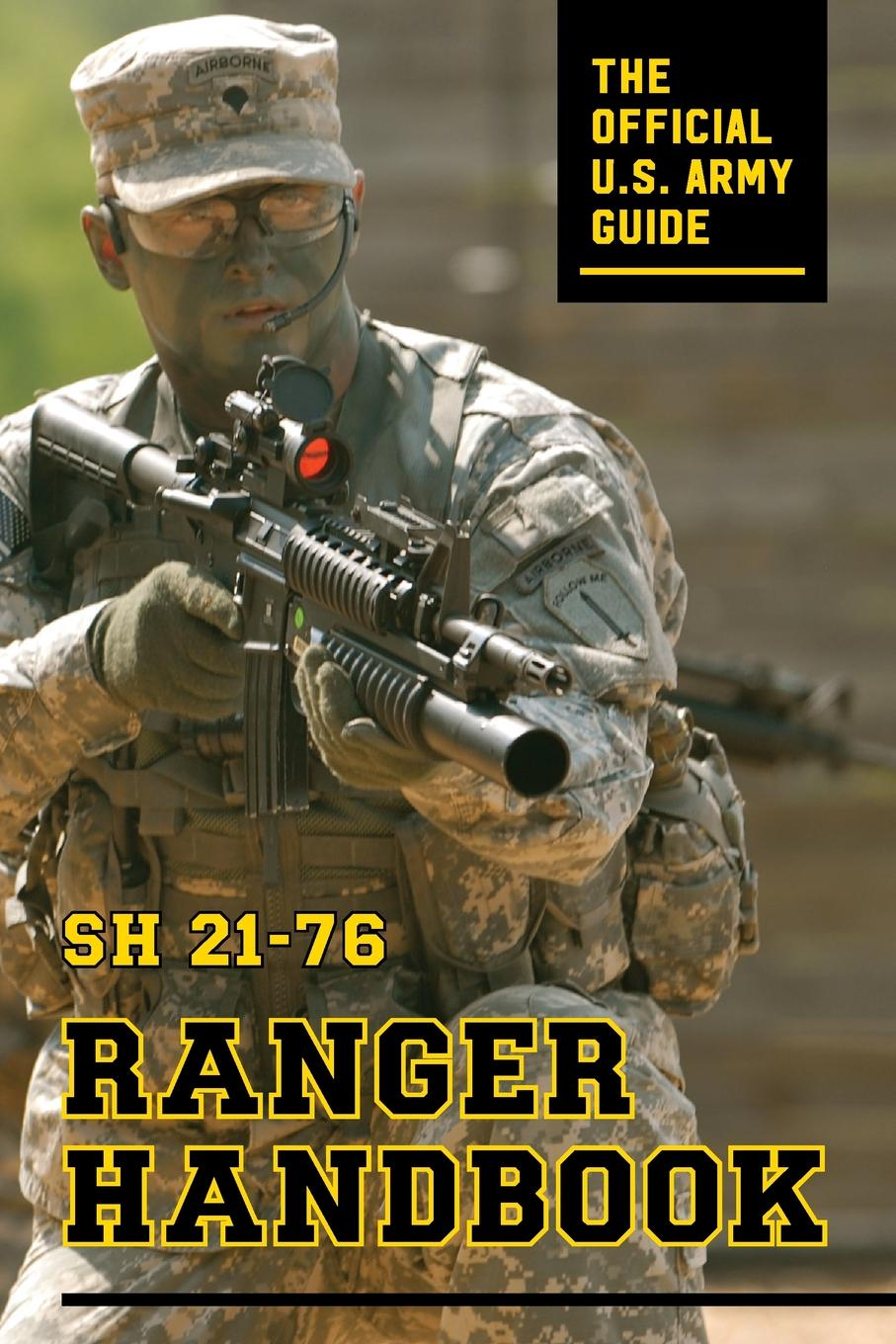 United States. Army United States. Army Ranger Handbook an activist handbook for the education revolution united opt out s test of courage