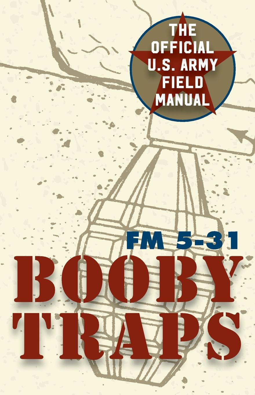 Army U.S. Army Guide to Boobytraps цена 2017
