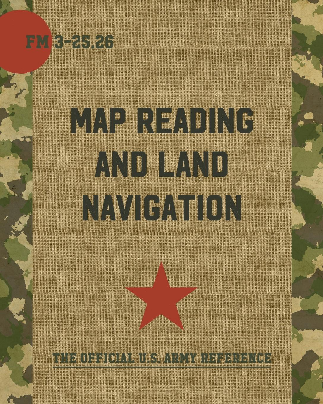 Department of the Army Map Reading and Land Navigation. FM 3-25.26 helju pets meelespead isbn 9789949278367