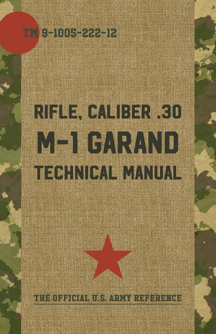 Pentagon U.S. Military U.S. Army M-1 Garand Technical Manual helju pets meelespead isbn 9789949278367