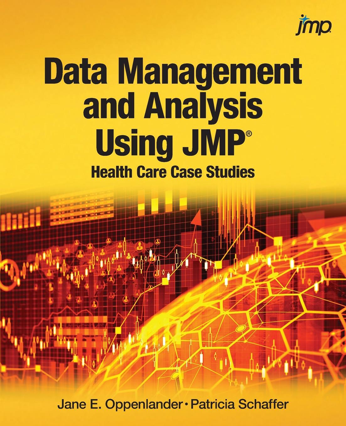 Jane E Oppenlander, Patricia Schaffer Data Management and Analysis Using JMP. Health Care Case Studies michael archer d the forex chartist companion a visual approach to technical analysis