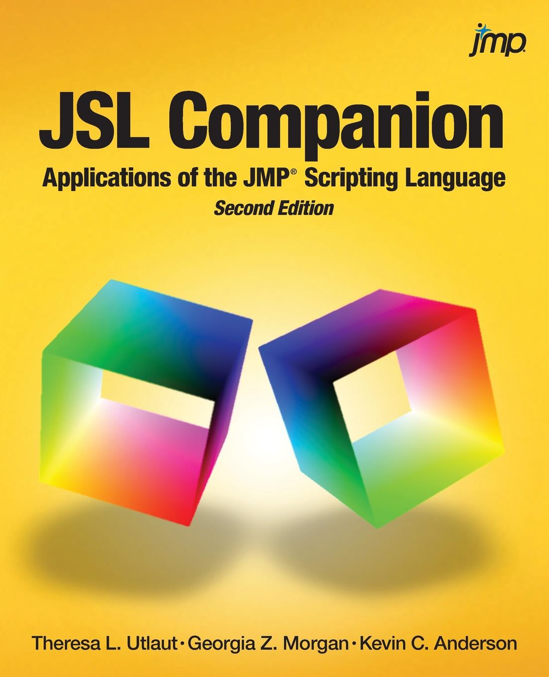 Theresa Utlaut, Georgia Morgan, Kevin Anderson JSL Companion. Applications of the JMP Scripting Language, Second Edition michael fitzgerald building b2b applications with xml a resource guide