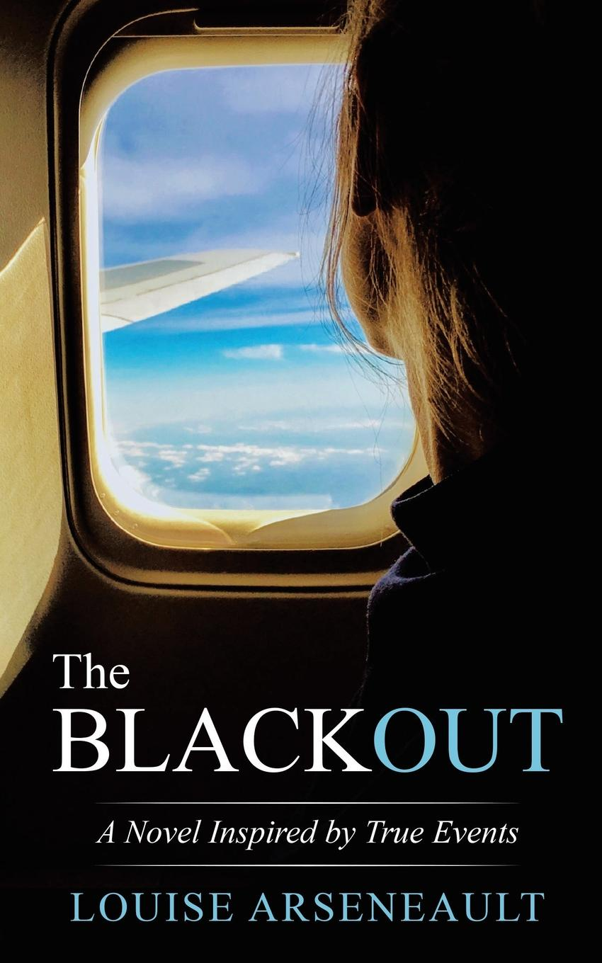 Louise Arseneault The Blackout. A Novel Inspired by True Events lucy hepburn clicking her heels