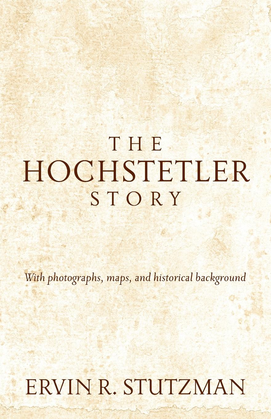 Фото - Ervin R. Stutzman The Hochstetler Story the story of the generals of the yang family