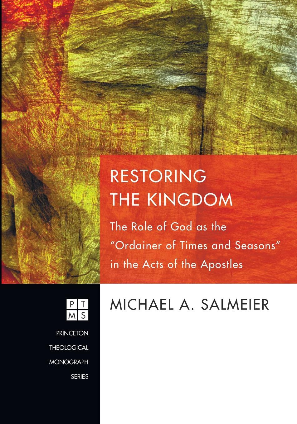 Michael A. Salmeier Restoring the Kingdom. The Role of God as the