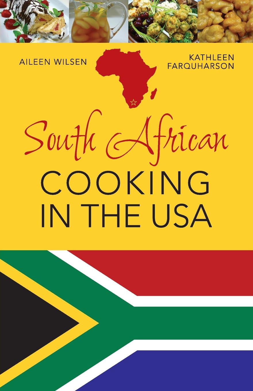 Aileen Wilsen South African Cooking in the USA south african style