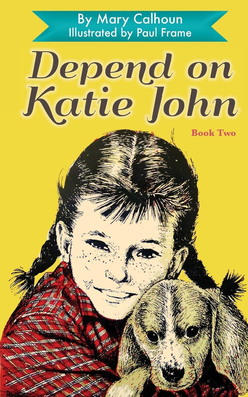 Mary Calhoun Depend on Katie John katie melua wuppertal