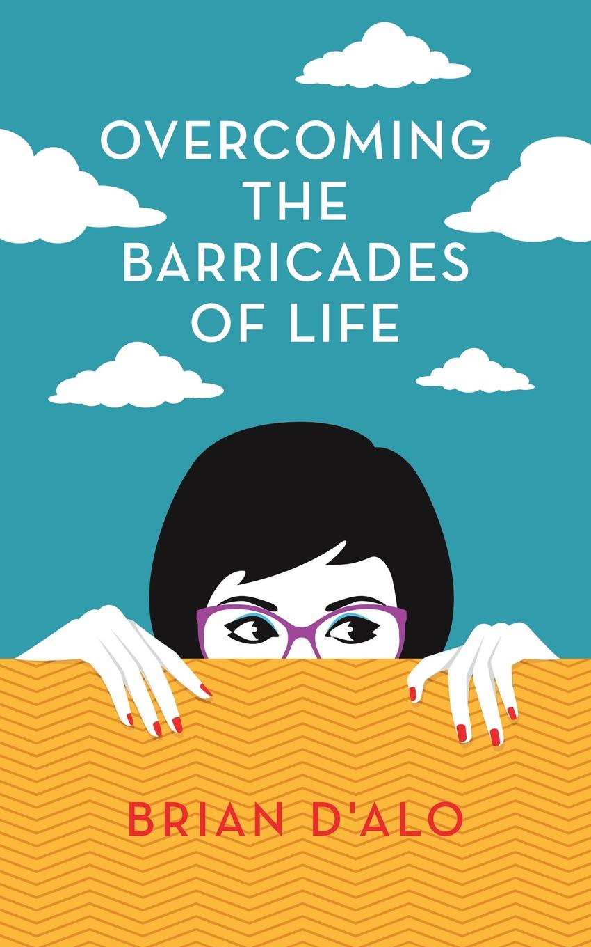 Brian D'Alo Overcoming the Barricades of Life us and them