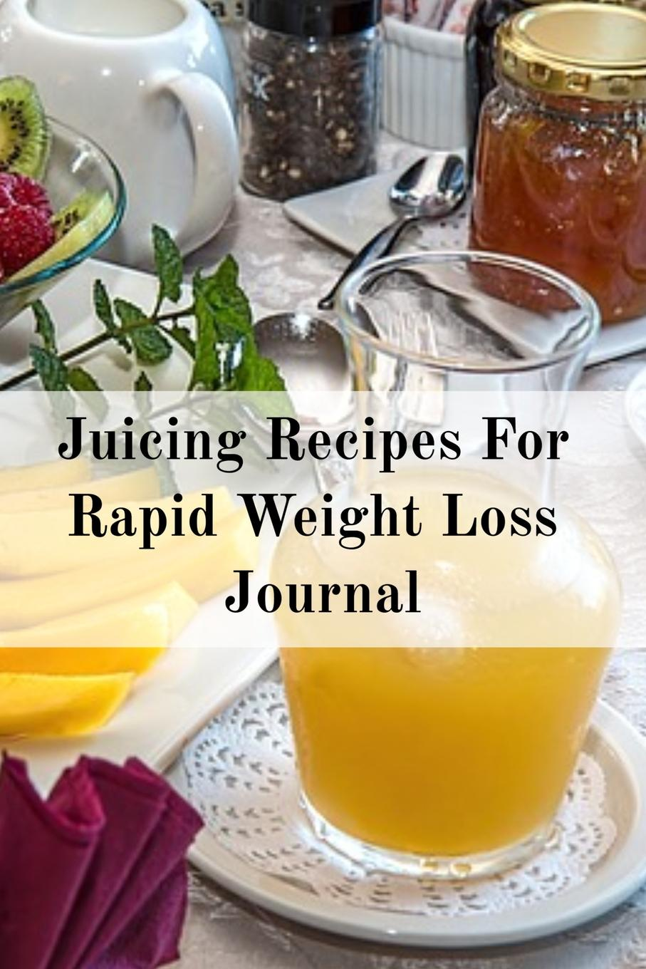 Фото - Juliana Baldec Juicing Recipes For Rapid Weight Loss Journal. Write Down Your Favorite Blender Recipes, Inspirations, Quotes, Sayings & Notes About Your Secrets Of How To Lose Weight With Juices & Smoothies In Your Personal Diet Journal! pat crocker juicing and smoothies for dummies