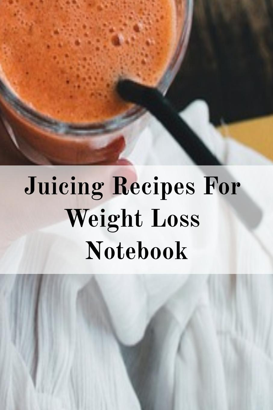 Фото - Juliana Baldec Juicing Recipes For Weight Loss Notebook. Write Down Your Favorite Blender Recipes, Inspirations, Quotes, Sayings & Notes About Your Secrets Of How To Lose Weight With Juices & Smoothies In Your Personal Diet Journal! pat crocker juicing and smoothies for dummies