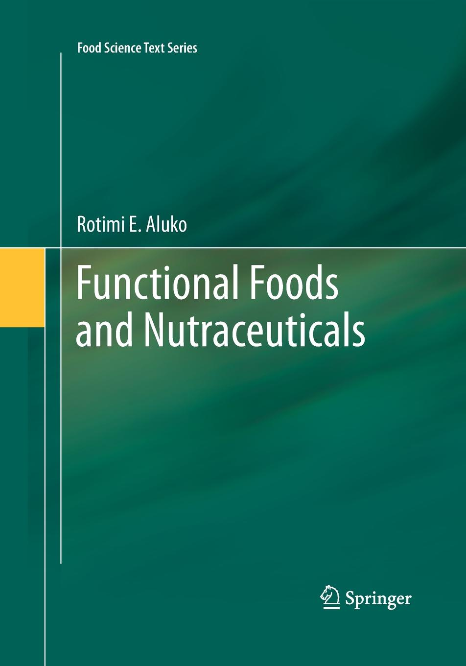 Rotimi E. Aluko Functional Foods and Nutraceuticals