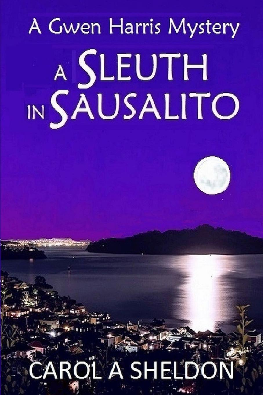 Carol a. Sheldon A Sleuth in Sausalito. A Mystery oksanen s when the doves disappeared