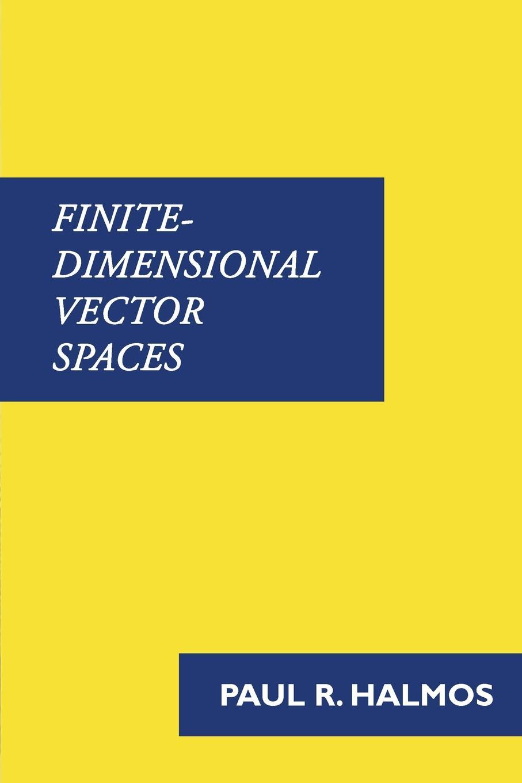 Paul Halmos Finite-Dimensional Vector Spaces paul r halmos naive set theory